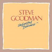 Steve Goodman - Unfinished Business (Reedice 2019)