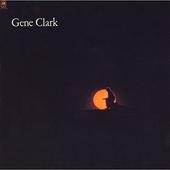 Gene Clark - Gene Clark (Japan, SHM-CD 2016)