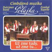 Cimbalová muzika Polajka - Už Zme Tady, Už Zme Tu... (1992)