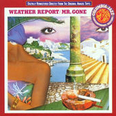 Weather Report - Mr. Gone (Remastered 1991)