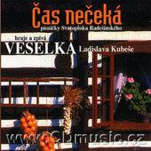 Veselka Ladislava Kubeše - Čas nečeká (2000)