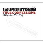 Undertones - True Confessions (Singles=A's+B's) /Edice 2011