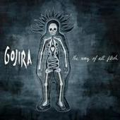 Gojira - The Way Of All Flesh (Includes CD Plus 16 Page Deluxe Booklet)