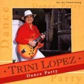 Trini Lopez - Dance party (1998)