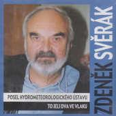 Zdeněk Svěrák - Posel hydrometeorologického ústavu/To jeli dva ve vlaku
