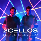 2 Cellos - Let There Be Cello (2018)