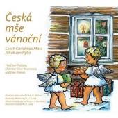Jakub Jan Ryba - Česká mše vánoční a další vánoční skladby (Michna, Linek, Bernátek) /2018
