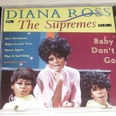 Diana Rosss & The Supremes - Baby Don't Go