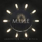 M.I.N.E. - Unexpected Truth Within (Digipack, 2018)