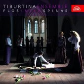 Tiburtina Ensemble - Flos Inter Spinas