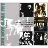 Dave Clark Five - Volume 5 - Five By Five 1964-69 / If Somebody Loves You (Edice 2008)