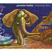 Jaroslav Hutka - Skleněný den (2019)
