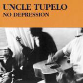 Uncle Tupelo - No Depression (Reedice 2020)
