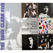 Dave Clark Five - Volume 7 - Rarities, Hits, Single Tracks (Edice 2008)