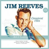 Jim Reeves - Am I Losing You: Greatest Hits (2017) - 180 gr. Vinyl