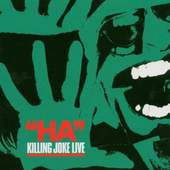 Killing Joke - Ha! (Killing Joke Live) /Edice 2005