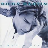 Ricky Martin - A Medio Vivir (1995)