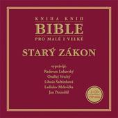 Various Artists - Bible pro malé i velké: Starý zákon
