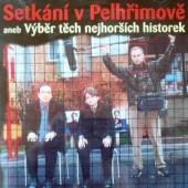 Michal Suchánek, Richard Genzer, Josef Carda - Setkání VPelhřimově, Aneb Výběr Těch Nejhoších Historek (2002)