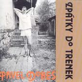 Pavel Dobeš - Zpátky Do Trenek (1992)