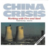 China Crisis - Working With Fire And Steel (Possible Pop Songs Volume Two) /1984