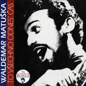 Waldemar Matuška - To Všechno Odnes' Čas (1998)