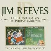 Jim Reeves - Girls I Have Known / The Intimate Jim Reeves (2004)