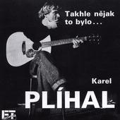 Karel Plíhal - Takhle Nějak To Bylo... (1992)