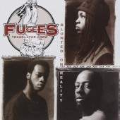 Fugees - Blunted On Reality (1994)