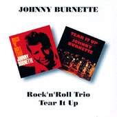 Johnny Burnette Trio - Rock n Roll Trio / Tear It Up