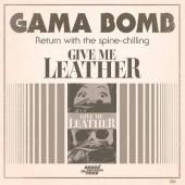"Gama Bomb - Give Me Leather (Single, 2018) - 7"" Vinyl"