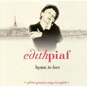 Edith Piaf - Hymn To Love: All Her Greatest Songs In English