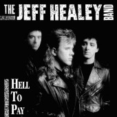 Jeff Healey Band - Hell To Pay /Remaster (2017)