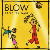 Blow - Catch The Light (2002)