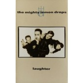 Mighty Lemon Drops - Laughter (Kazeta, 1989)