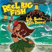 Reel Big Fish - Life Sucks... Let's Dance! (2019) - Vinyl