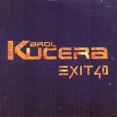 Karol Kučera, Exit 40 - Ochránim Ťa Pred Zlým Dňom (2007)
