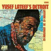 Yusef Lateef - Yusef Lateef's Detroit Latitude 42 30' Longitude 83