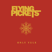 Flying Pickets - Only Yule: Best Of