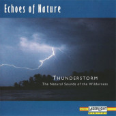 Echoes Of Nature - Thunderstorm (The Natural Sounds Of The Wilderness)