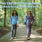 Alvin Lee & Mylon LeFevre - On The Road To Freedom (Remastered 2012)