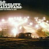 Lo Fidelity Allstars - Dont Be AFrenchaid Of Love DOPRODEJ