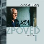 Arnošt Lustig - Zpověď 1