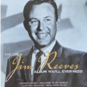 Jim Reeves - Only Jim Reeves Album You Will Ever Need (2004)