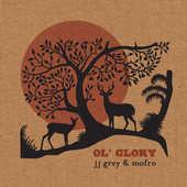 JJ Grey & Mofro - Ol' Glory (2015)