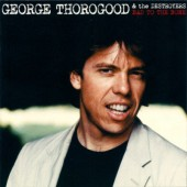 George Thorogood & The Destroyers - Bad To The Bone (25th Anniversary Edition 2007)