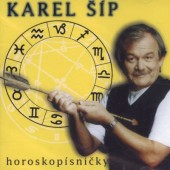 Karel Šíp - Horoskopísničky (2000)