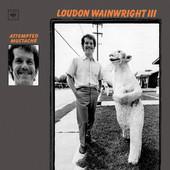 Loudon Wainwright III - Attempted Mustache (Reedice 2015)