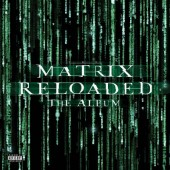 Soundtrack - Matrix Reloaded: The Album /Music From and Inspired By The Motion Picture (Black Friday, 2019) – Vinyl