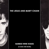 Jesus & Mary Chain - Barbed Wire Kisses (B-Sides And More) - 180 gr. Vinyl
